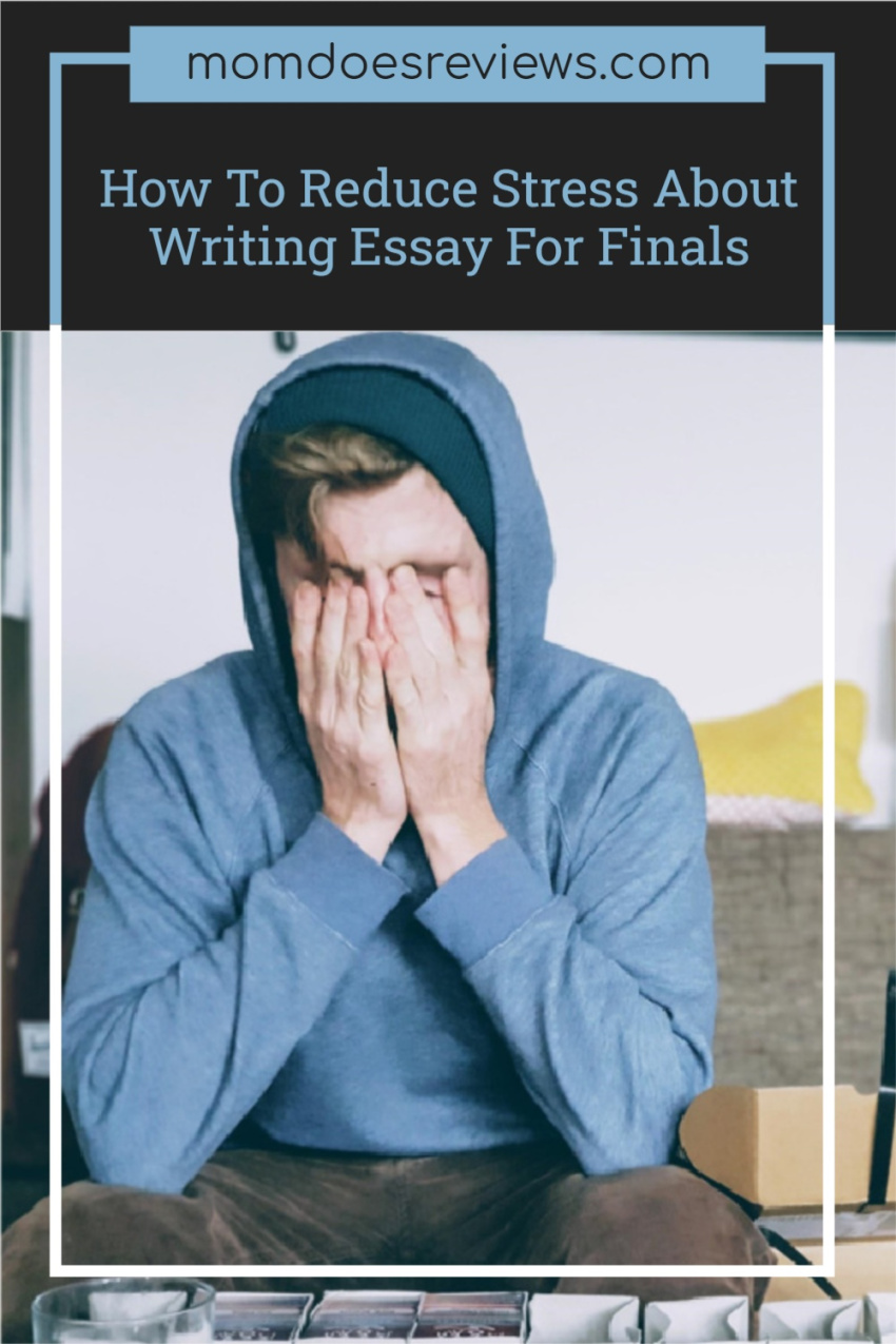 How To Reduce Stress About Writing Essay For Finals