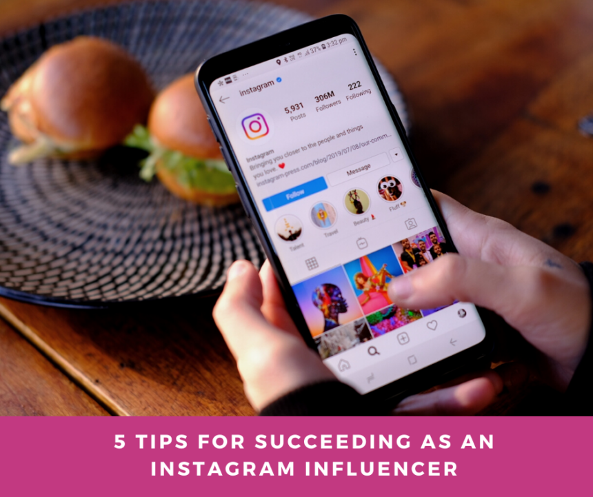 5 Tips for Succeeding as an Instagram Influencer