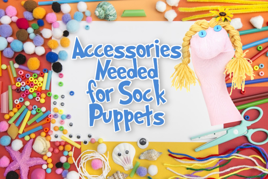 what you need to make sock puppets