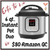 #Win an Instant Pot Duo or $80 Amazon GC!