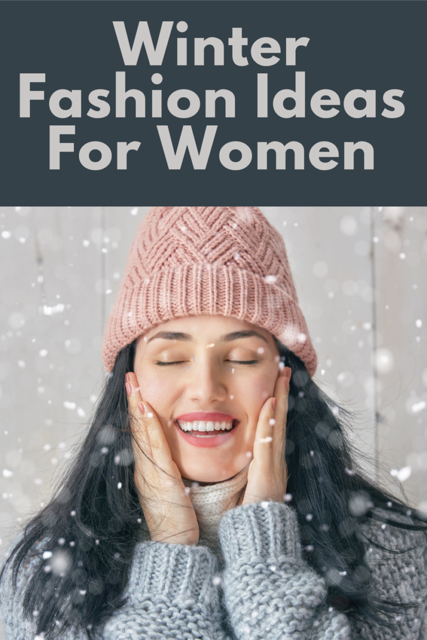 Winter Fashion Ideas For Women