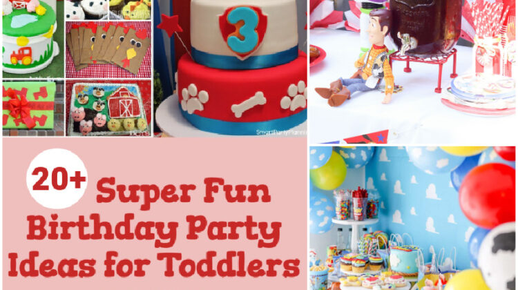 20+ Super Fun Birthday Party Ideas for Toddlers