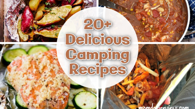 20+ Delicious Camping Recipes to Try On Your Next Camping Trip