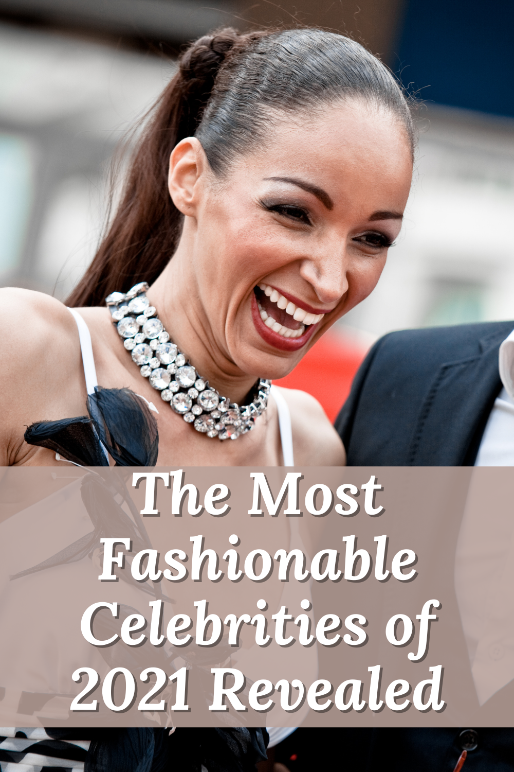 The Most Fashionable Celebrities of 2021 Revealed