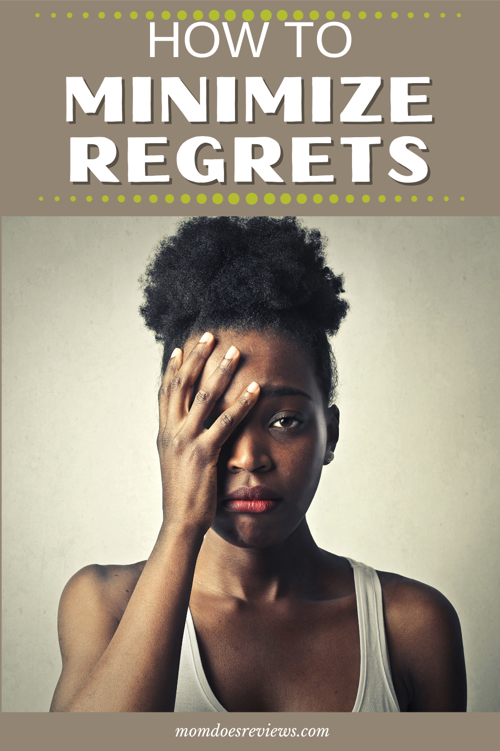 Top Personal Ways You Can Minimize Regrets and Live a Better Life