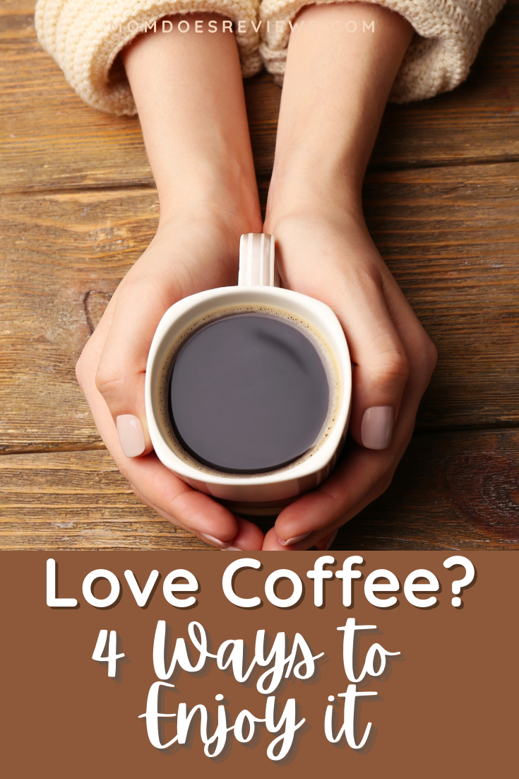 Love Coffee? 4 Ways to Enjoy It for Years Into The Future