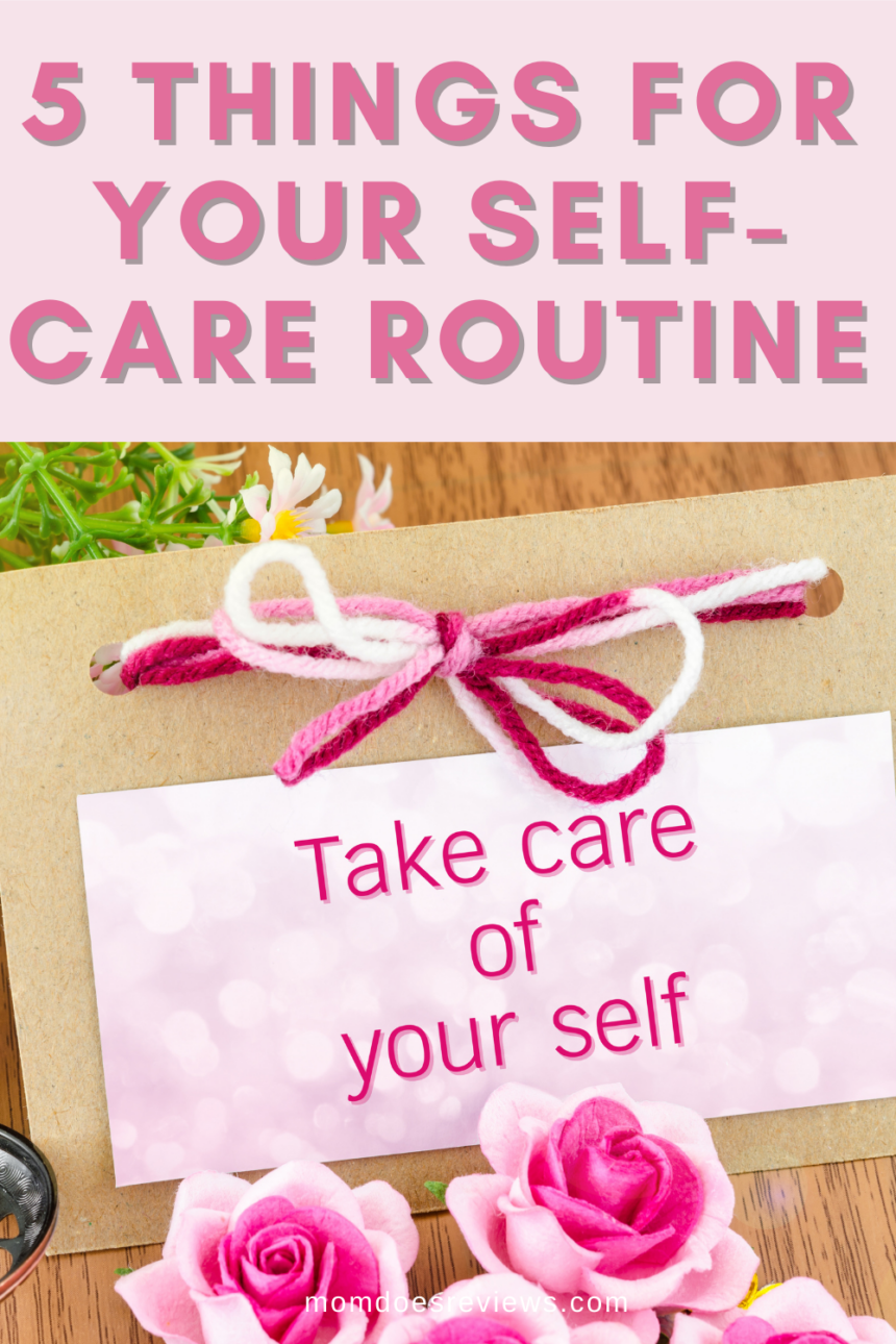 5 Things Your Self-Care Routine Should Include
