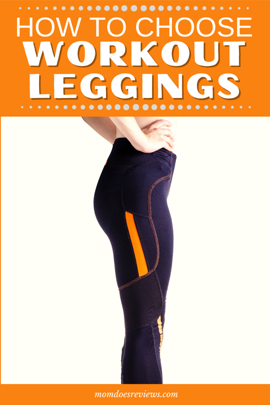 Your Guide to Choosing the Perfect Pair of Workout Leggings