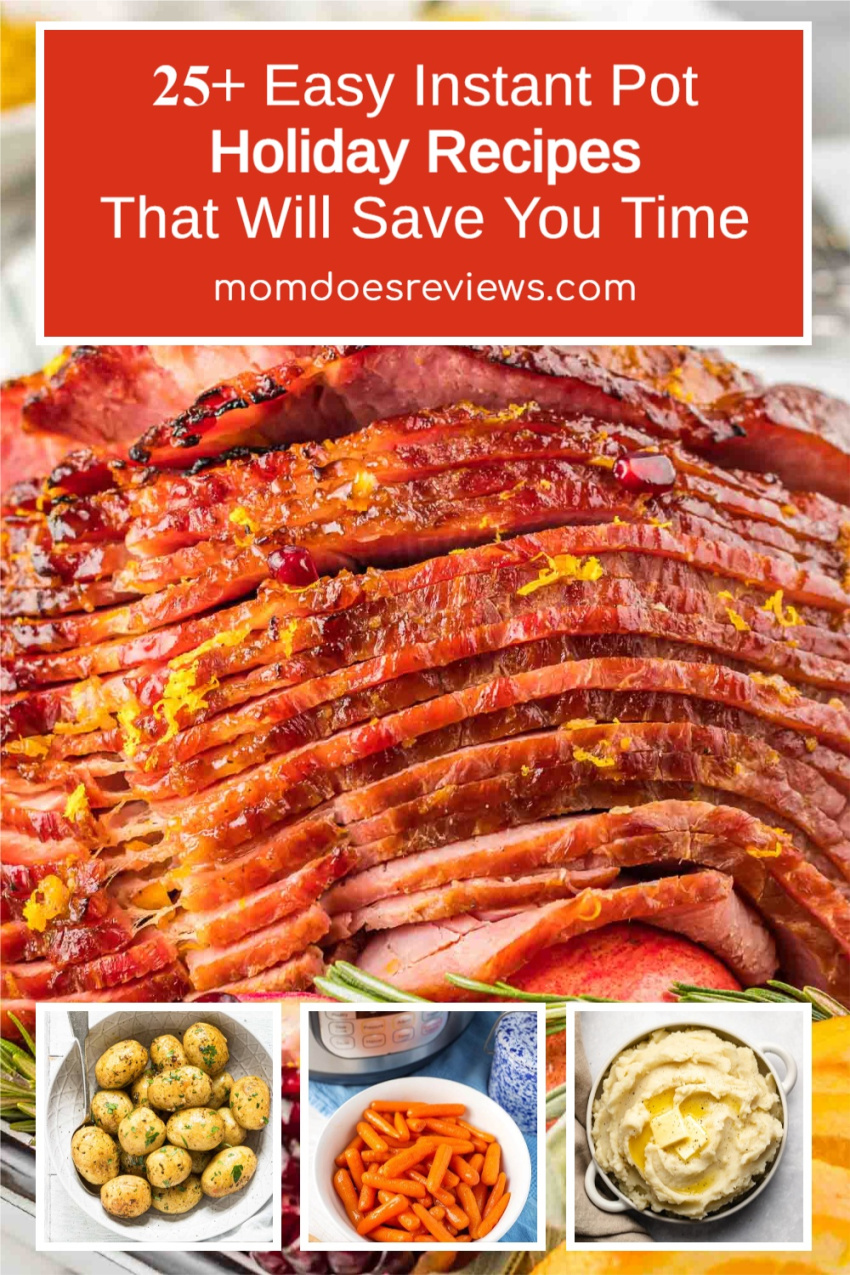 25+ Easy Instant Pot Holiday Recipes That Will Save You Time #Instantpot #holidayrecipe #foodie
