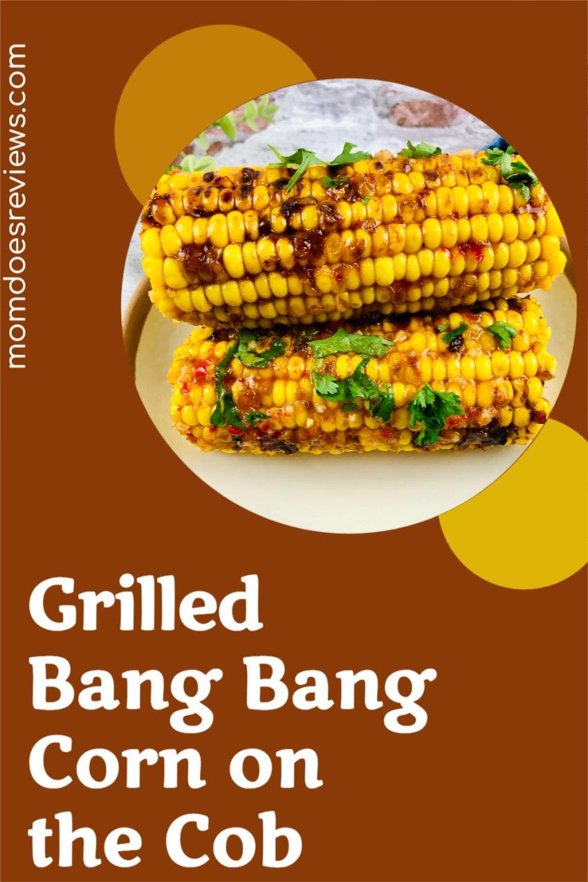 Grilled Bang Bang Corn on the Cob #Recipe #bangbang #Grilledcorn