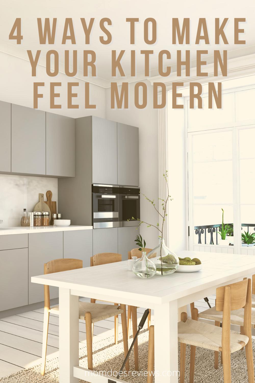 4 Ways To Make Your Kitchen Feel Modern
