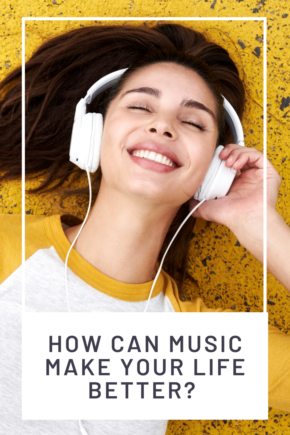 How Can Music Make Your Life Better?