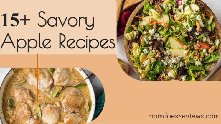 15+ Savory Apple Recipes